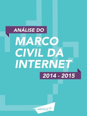 Análise do Marco Civil da Internet 2014-2015